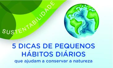 5 dicas de pequenos hábitos diários que ajudam a conservar a natureza