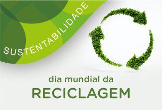 Dia Mundial da Reciclagem – 17 de maio