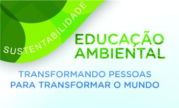 Educação ambiental: transformando pessoas para transformar o mundo